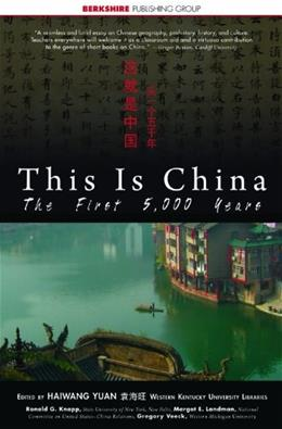 This Is China: The First 5,000 Years, by Yuan 9781933782201