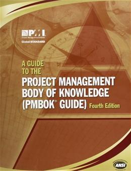 Guide to the Project Management Body of Knowledge, by Project Management Institute, 4th Edition 9781933890517