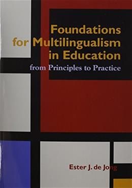 Foundations for Multlingualism in Education, by de Jong 9781934000069