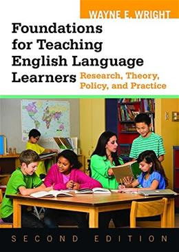 Foundations for Teaching English Language Learners: Research, Theory, Policy, and Practice 2 PKG 9781934000151