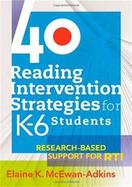 40 Reading Intervention Strategies for K-6 Students: Research Based Support for RTI, by McEwan-Adkins 9781934009505