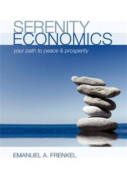 Serenity Economics: Your Path to Peace and Prosperity, by Frenkel 9781934269817