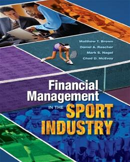 Financial Management in the Sport Industry, by Brown 9781934432044
