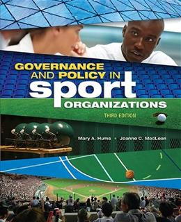 Governance and Policy in Sport Organizations, by Hums, 3rd Edition 9781934432754