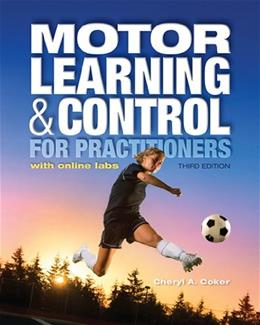 Motor Learning and Control for Practitioners, with Online Labs, by Coker, 3rd Edition 9781934432846
