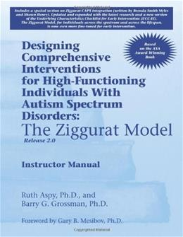 Designing Comprehensive Interventions for High Functioning Individuals With Autism Spectrum Disorders: The Ziggurat Model-Release 2.0, by Aspy, 2nd Edition 9781934575963