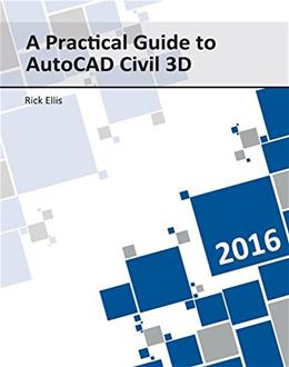 Practical Guide to AutoCAD Civil 3D 2016, by Ellis BK w/CD 9781934865224