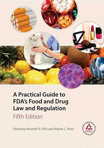 Practical Guide to FDAs Food and Drug Law and Regulation, by Kenneth, 5th Edition 9781935065708