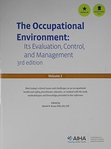 Occupational Environment: Its Evaluation, Control, and Management, by Anna, 3rd Edition, 2 VOLUME SET 3 PKG 9781935082156