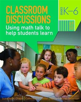 Classroom Discussions: Using Math Talk to Help Students Learn, Grade K-6, by Chapin, 2nd Edition 9781935099017