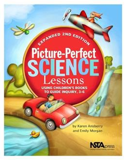 Picture Perfect Science Lessons: Using Childrens Books to Guide Inquiry, by Ansberry, 2nd Edition 9781935155164