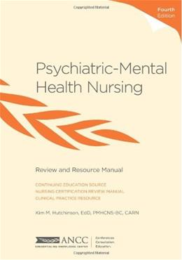 Psychiatric Mental Health Nursing Review and Resource Manua, by Hutchinson, 4th Edition 9781935213239