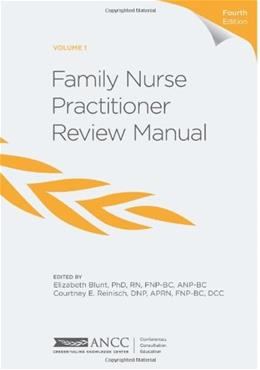 Family Nurse Practitioner Review Manual, by Blunt, 4th Edition, Volume 1 9781935213413