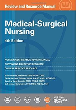 Medical Surgical Nursing, by Batchelor, 4th Edition, Review and Resource Manual 9781935213604