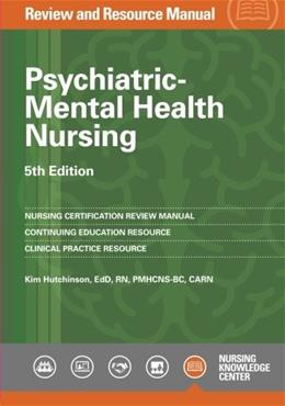 Psychiatric Mental Health Nursing, by Hutchinson, 5th Edition, Review and Resource Manual 9781935213642
