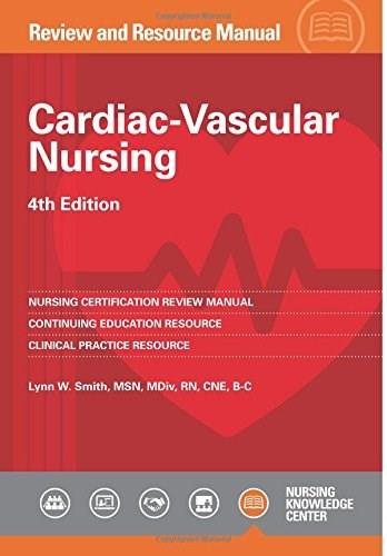 Cardiac-Vascular Nursing Review and Resource Manual, 4th edition 9781935213734