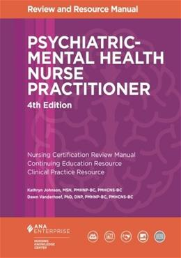Psychiatric-Mental Health Nurse Practitioner Review and Resource Manual, by Johnson, 4th Edition 9781935213796