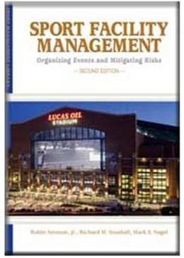Sport Facility Management: Organizing Events and Mitigating Risks, by Ammon, 2nd Edition 9781935412076
