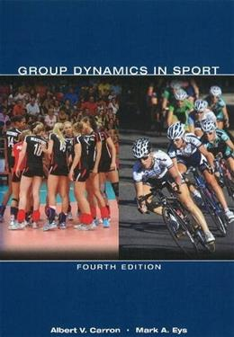 Group Dynamics in Sport, by Carron, 4th Edition 9781935412359