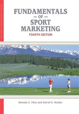 Fundamentals of Sport Marketing, by Pitts, 4th Edition 9781935412403