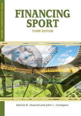 Financing Sport (Sport Management Library) 3 9781935412427