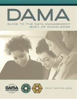 DAMA Guide to the Data Management Body of Knowledge, by DAMA International 9781935504023