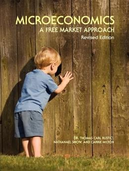 Microeconomics: A Free Market Approach, by Rustici 9781935551119