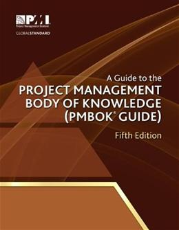 A Guide to the Project Management Body of Knowledge (PMBOK® Guide)?Fifth Edition 5 9781935589679