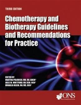 Chemotherapy and Biotherapy Guidelines and Recommendations for Practice, by Polovich, 4th Edition 9781935864332