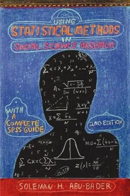 Using Statistical Methods in Social Science Research, by Abu-Bader, 2nd Edition 9781935871026