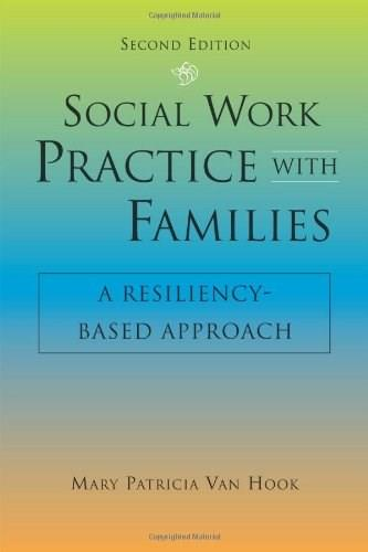 Social Work Practice with Families: A Resiliency Based Approach, by Van Hook, 2nd Edition 9781935871309