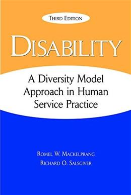 Disability: A Diversity Model Approach in Human Service Practice, by Mackelprang, 3rd Edition 9781935871675