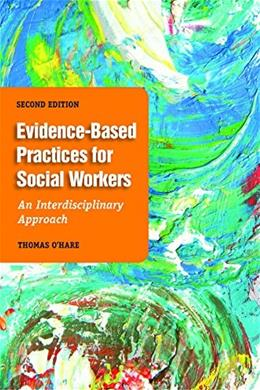 Evidence-Based Practice For Social Workers: An Interdisciplinary Approach, by O