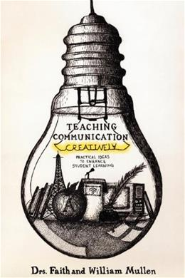 Teaching Communication Creatively, by Mullen 9781935986355