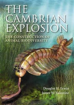 Cambrian Explosion and the Construction of Animal Biodiversity, by Erwin 9781936221035