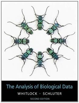 Analysis of Biological Data, by Whitlock, 2nd Edition 9781936221486