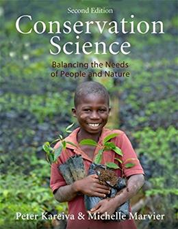 Conservation Science: Balancing the Needs of People and Nature, by Kareiva, 2nd Edition 9781936221493