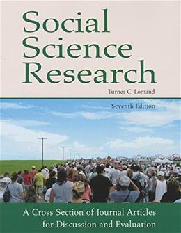 Social Science Research: A Cross Section of Journal Articles for Discussion and Evaluation, by Lomand, 7th Edition 9781936523016