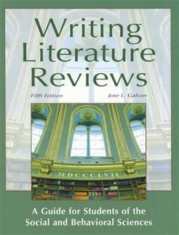 Writing Literature Reviews: A Guide for Students of the Social and Behavioral Sciences 5 9781936523030