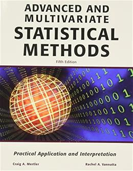 Advanced and Multivariate Statistical Methods: Practical Application and Interpretation 5 9781936523092