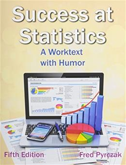 Success at Statistics: A Worktext with Humor, by Pyrczak, 5th Edition 9781936523283