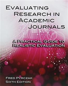 Evaluating Research in Academic Journals, by Pyrczak, 6th Edition 9781936523344