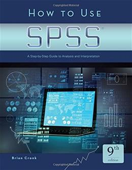 How to Use SPSS Statistics: A Step-By-Step Guide to Analysis and Interpretation, by Cronk, 9th Edition 9781936523443