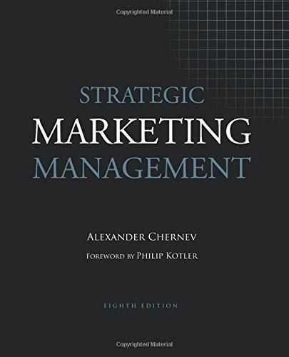 Strategic Marketing Management, by Chernev, 8th Edition 9781936572199