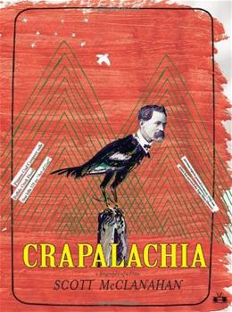 Crapalachia: A Biography of Place, by McClanahan 9781937512033
