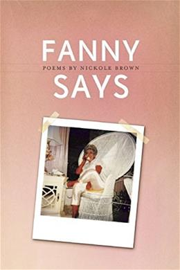 Fanny Says (American Poets Continuum) 9781938160578