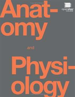 Anatomy and Physiology, by OpenStax College 9781938168130