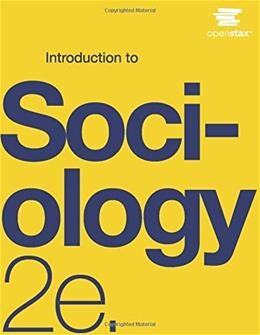 Introduction to Sociology, by OpenStax College, 2nd Edition 9781938168413