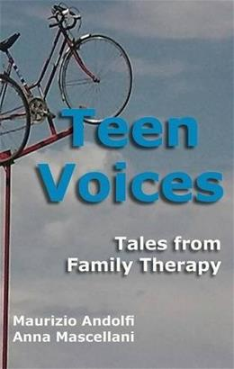 Teen Voices: Tales from Family Therapy 9781938459276