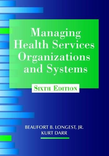 Managing Health Services Organizations and Systems 6 9781938870002
